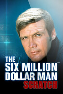 The Six Million Doller Man Scratch